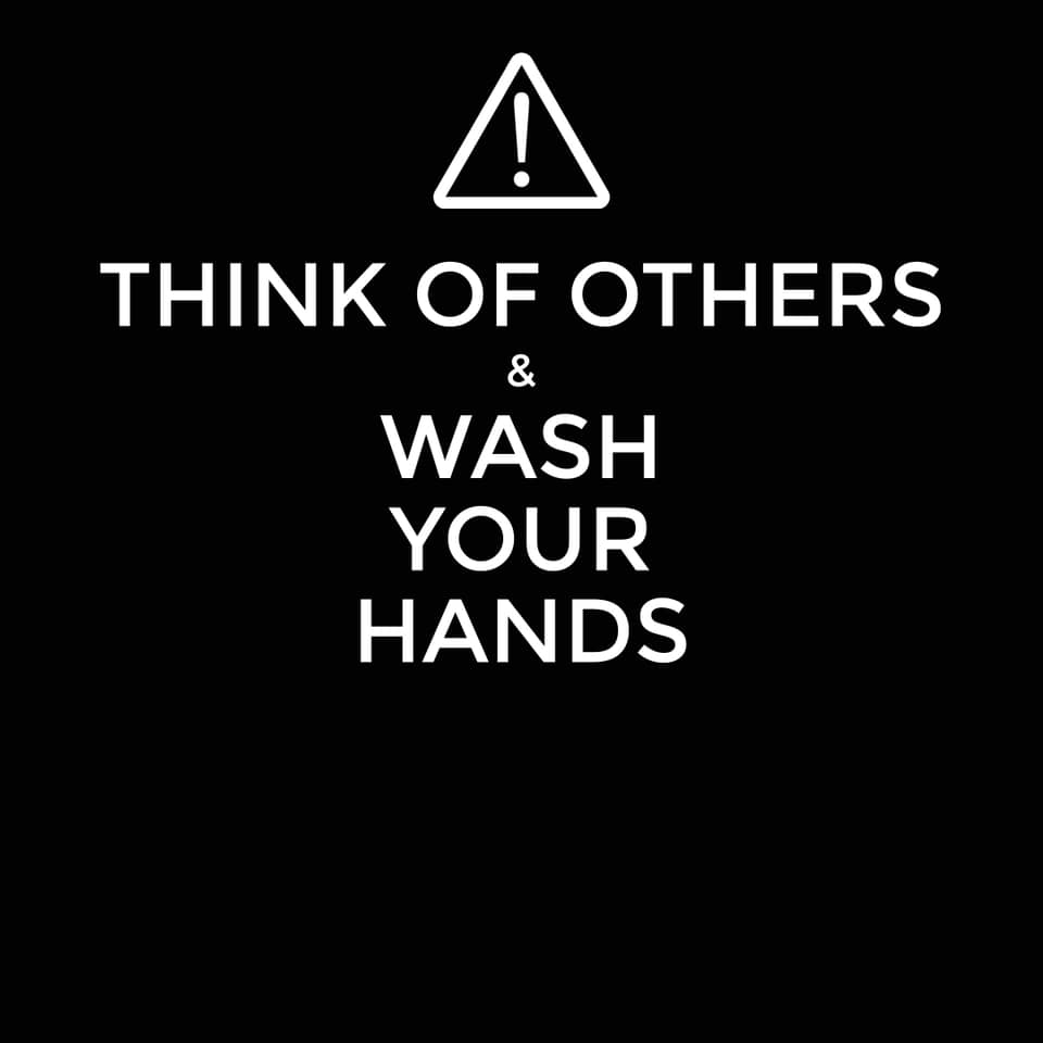 Think of others & wash your hands